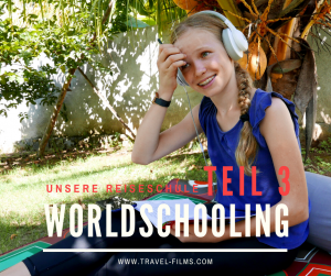 worldschooling teil 3